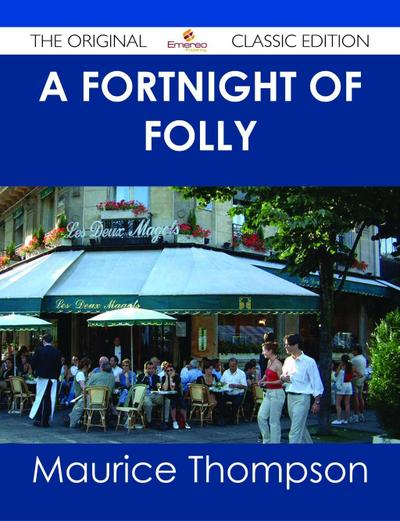 A Fortnight of Folly - The Original Classic Edition