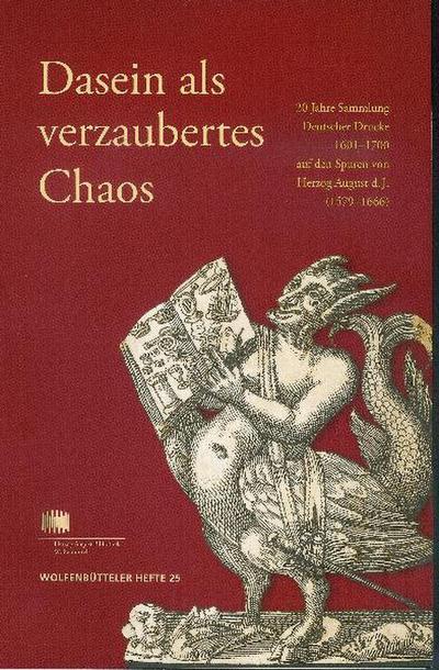 Dasein als verzaubertes Chaos