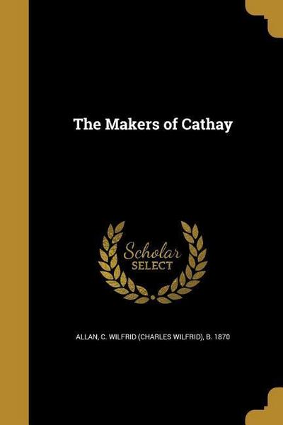 MAKERS OF CATHAY