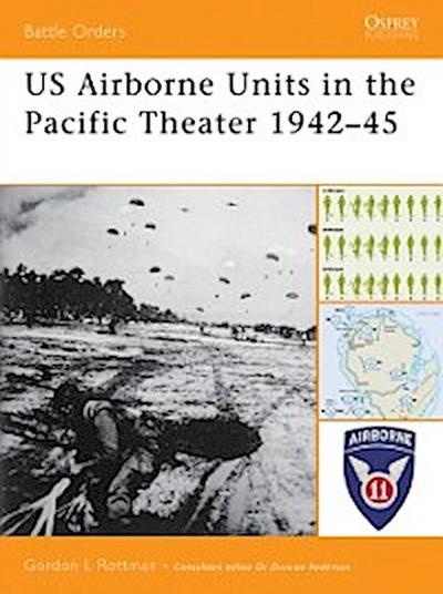 US Airborne Units in the Pacific Theater 1942 45