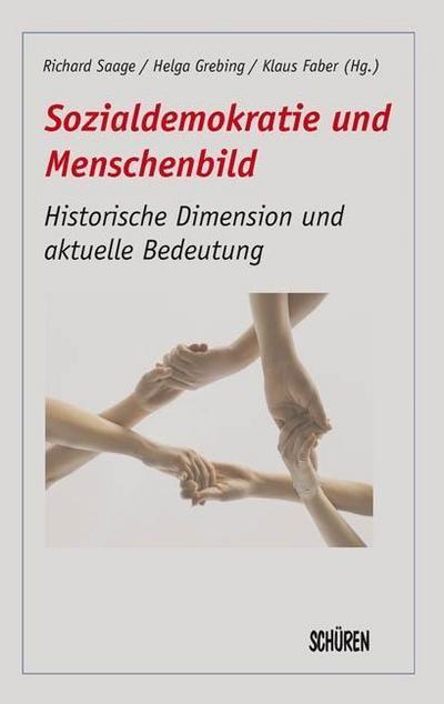 Sozialdemokratie und Menschenbild: Historische Dimension und aktuelle Bedeutung (Schriftenreihe der Hochschulinitiative Demokratischer Sozialismus)