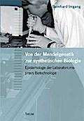 Von der Mendelgenetik zur Synthetischen Biologie