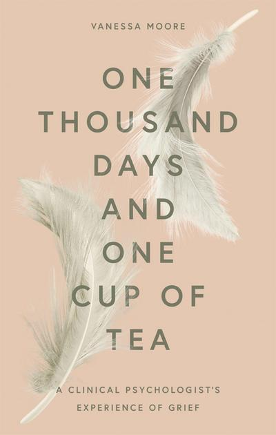 One Thousand Days and One Cup of Tea: A Clinical Psychologist's Experience of Grief