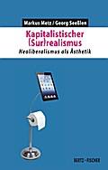 Kapitalistischer (Sur)realismus: Neoliberalismus als Ästhetik (Kapital & Krise)