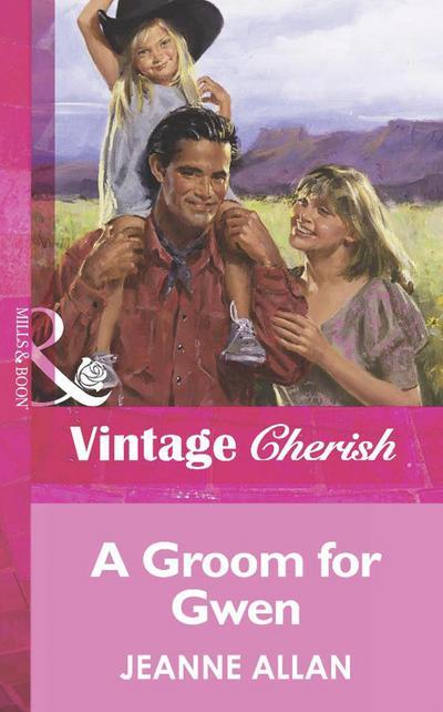 A Groom For Gwen (Mills & Boon Vintage Cherish)