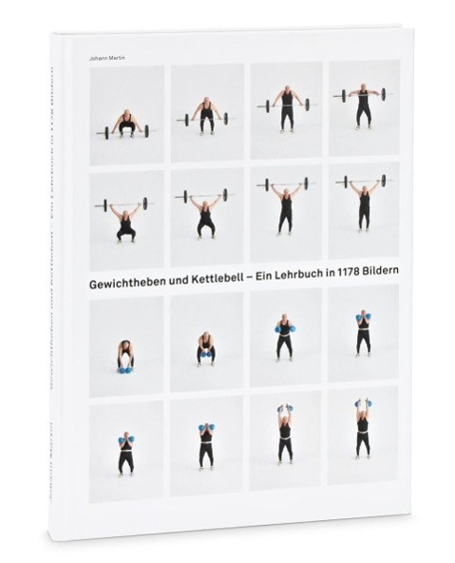 Gewichtheben und Kettlebell. Lehrbuch, Johann Martin