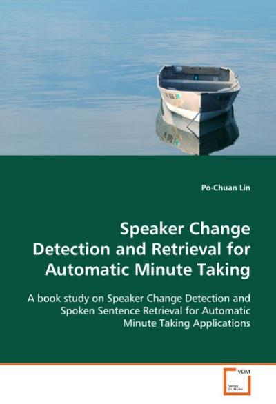 Speaker Change Detection and Retrieval for AutomaticMinute Taking