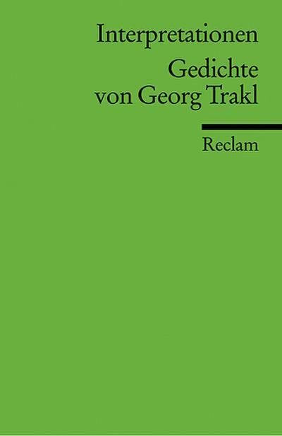 Gedichte von Georg Trakl. Interpretationen