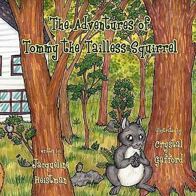 The Adventures of Tommy the Tailless Squirrel