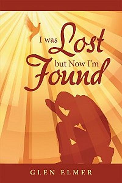 I Was Lost but Now I'm Found