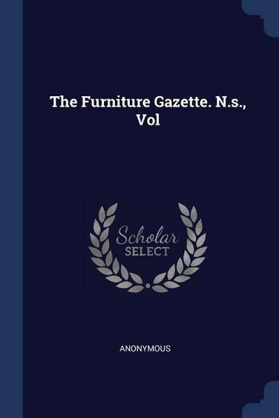 The Furniture Gazette. N.S., Vol