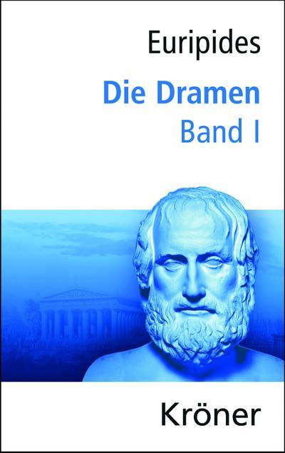Euripides, Die Dramen / Die Dramen