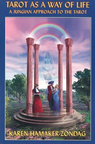 Tarot as a Way of Life: A Jungian Approach to the Tarot