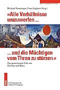 »Alle Verhältnisse umzuwerfen ... und die Mächtigen vom Thron zu stürzen.«: Das gemeinsame Erbe von Christen und Marx