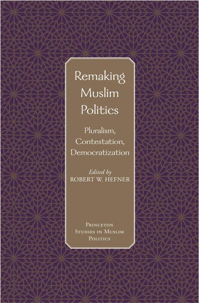 Remaking Muslim Politics