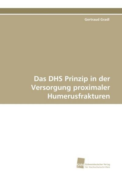 Das DHS Prinzip in der Versorgung proximaler Humerusfrakturen