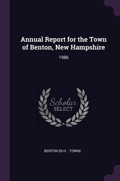Annual Report for the Town of Benton, New Hampshire: 1986
