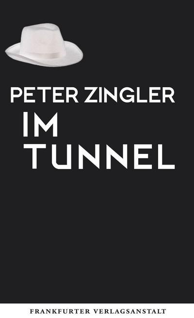 Im Tunnel; Roman in zwei Teilen   ; Deutsch