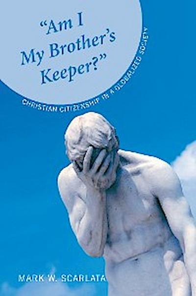 """""""Am I My Brother's Keeper?"""""""