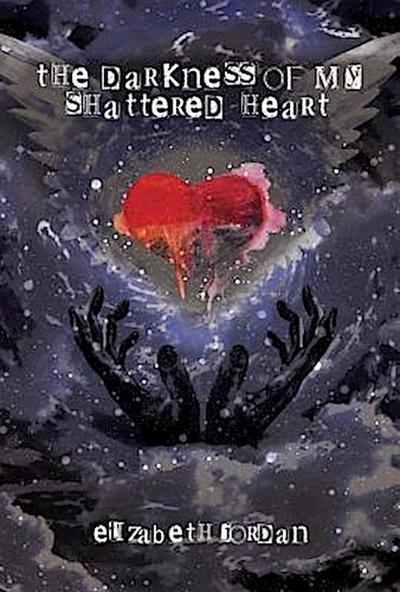 The Darkness of My Shattered Heart