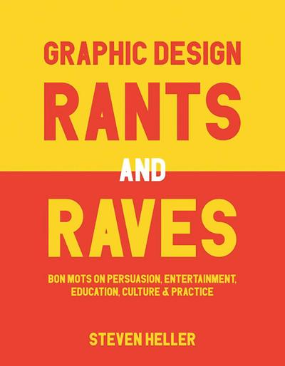 Graphic Design Rants and Raves