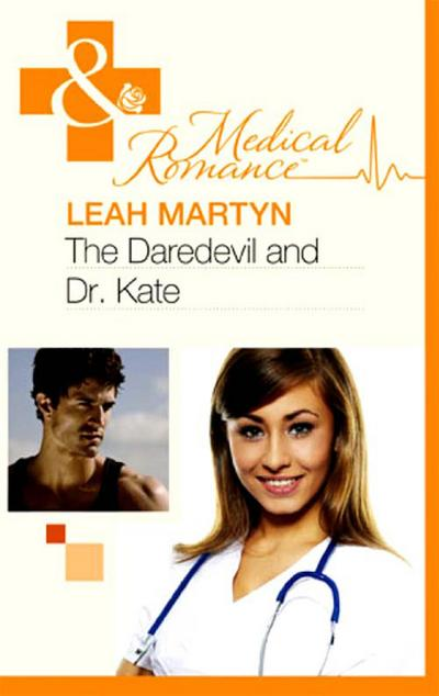 Daredevil and Dr Kate (Mills & Boon Medical)