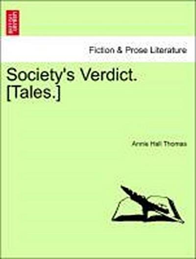 Society's Verdict. [Tales.] Vol. II.