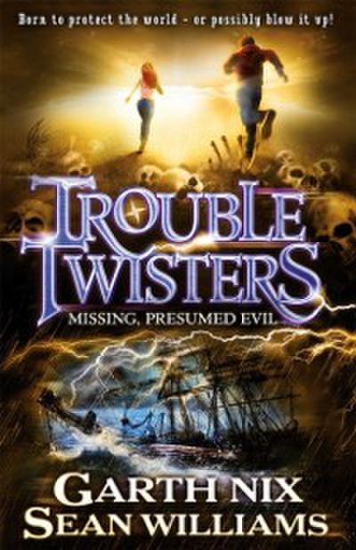 Troubletwisters 4: Missing Presumed Evil