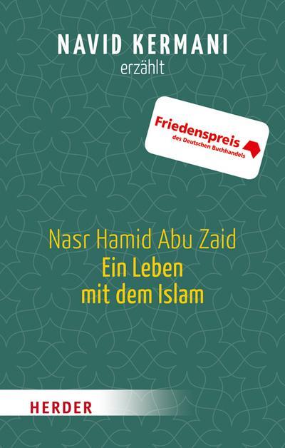 Nasr Hamid Abu Zaid - Ein Leben mit dem Islam