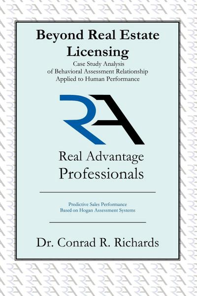 Beyond Real Estate Licensing: Case Study Analysis of Behavioral Assessment Relationship Applied to Human Performance: Predictive Sales Performance B