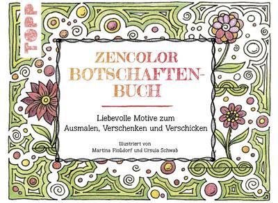 Zencolor-Botschaftenbuch: Liebevolle Karten zum Ausmalen, Verschicken und Verschenken