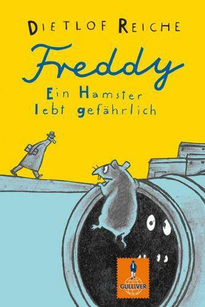 Freddy. Ein Hamster lebt gefährlich