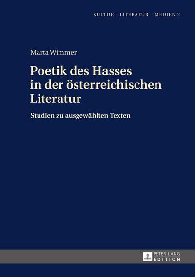 Poetik des Hasses in der oesterreichischen Literatur