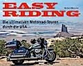 Easy Riding: Die ultimativen Motorrad-Touren  ...