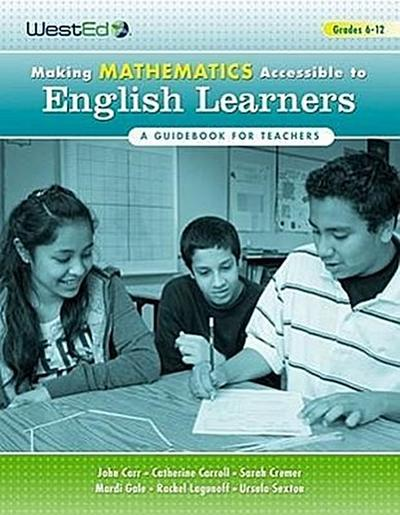 Making Mathematics Accessible to English Learners, Grades 6-12: A Guidebook for Teachers