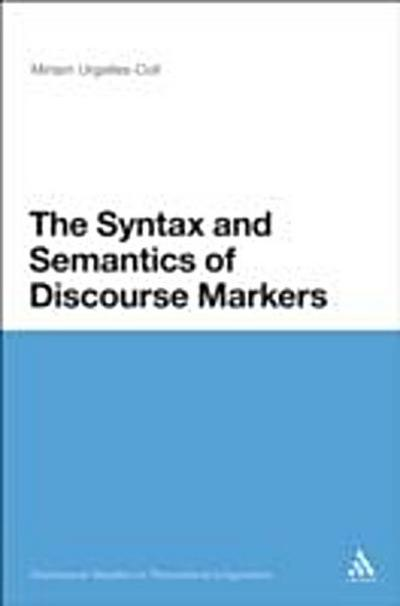 Syntax and Semantics of Discourse Markers