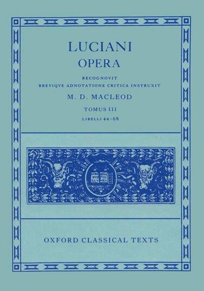 Opera: Volume III: Books XLIV-LXVIII