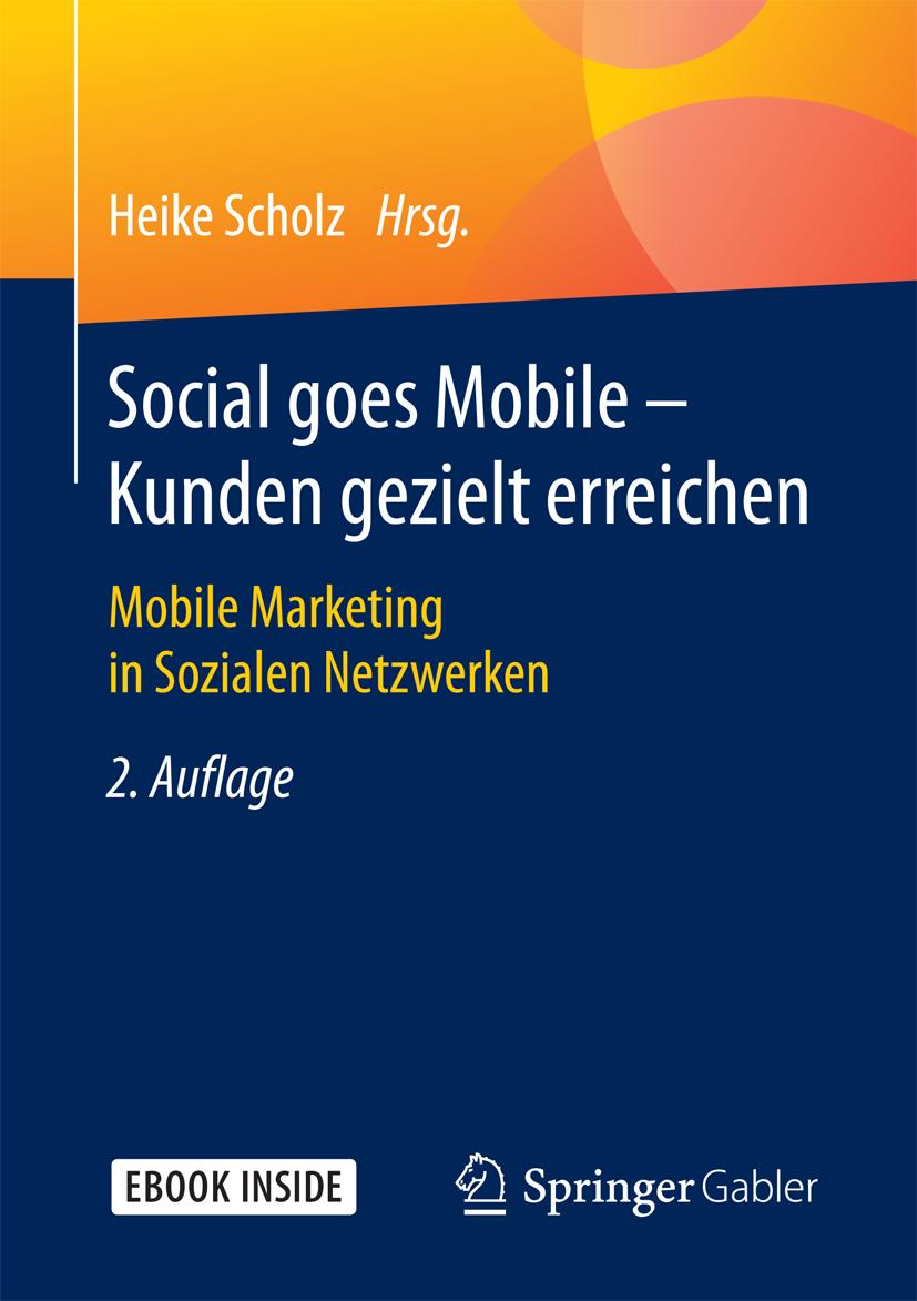 Social goes Mobile - Kunden gezielt erreichen, Heike Scholz