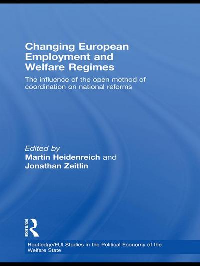 Changing European Employment and Welfare Regimes