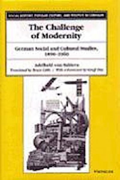 The Challenge of Modernity: German Social and Cultural Studies, 1890-1960