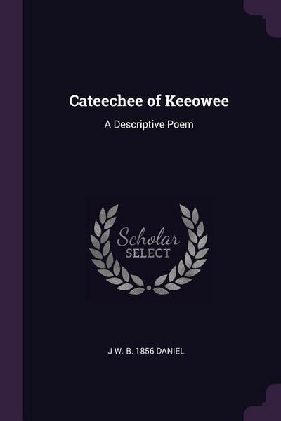 Cateechee of Keeowee: A Descriptive Poem