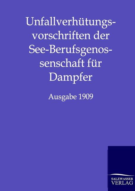 Unfallverhütungsvorschriften der See-Berufsgenossenschaft für Dampfer ohne  ...