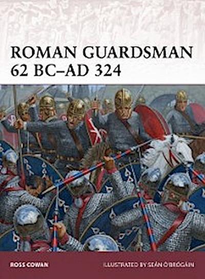 Roman Guardsman 62 BC AD 324