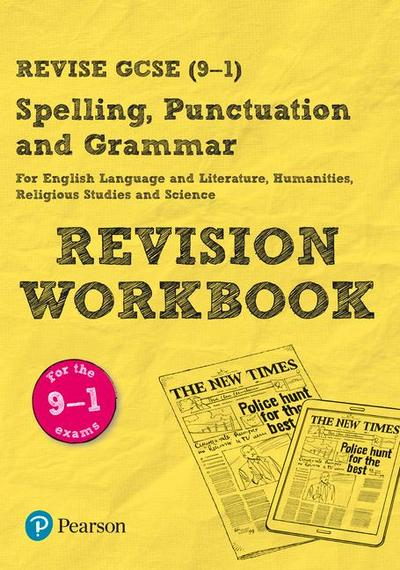 Revise GCSE Spelling, Punctuation and Grammar Revision Workbook