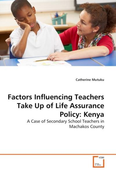 Factors Influencing Teachers Take Up of Life Assurance Policy: Kenya