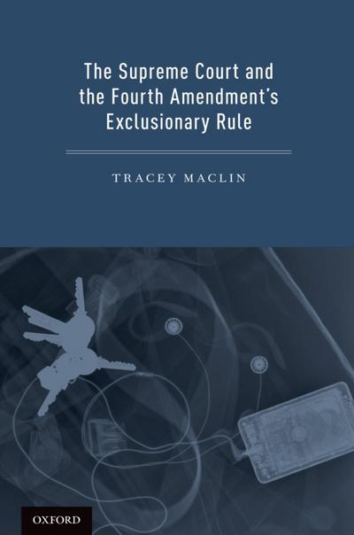 The Supreme Court and the Fourth Amendment's Exclusionary Rule