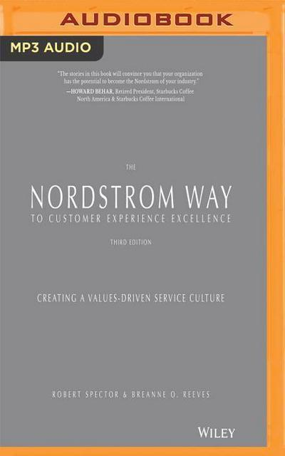 The Nordstrom Way to Customer Experience Excellence, 3rd Edition: Creating a Values-Driven Service Culture