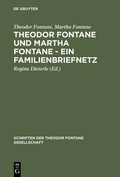Theodor Fontane und Martha Fontane - Ein Familienbriefnetz