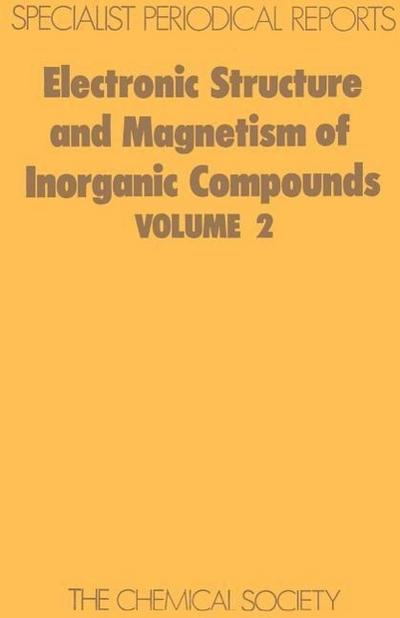 Electronic Structure and Magnetism of Inorganic Compounds: Volume 2