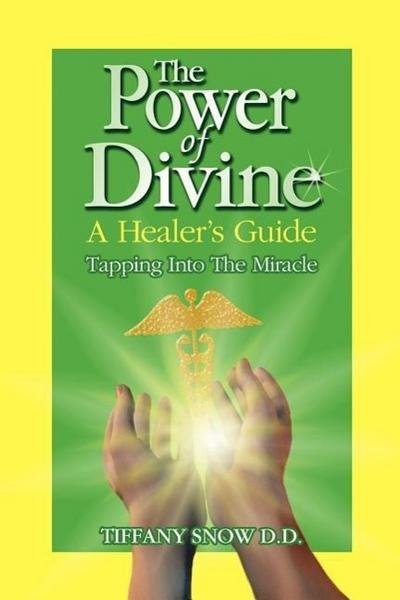 The Power of Divine: A Healer's Guide - Tapping into the Miracle